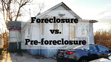 Foreclosure vs. Pre-Foreclosure Property Explained